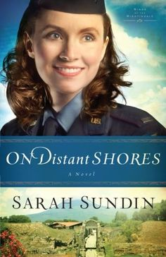 On Distant Shores: A Novel (Wings of the Nightingale) (Volume 2) by Sarah Sundin http://www.amazon.com/dp/0800720822/ref=cm_sw_r_pi_dp_gt6Ztb0HVX2HQ4F1