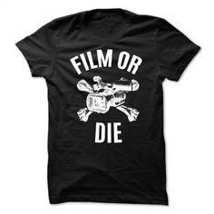 Film or Die T Shirt, Hoodie, Sweatshirts - wholesale t shirts #tee #Tshirt