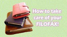 How to take care of your FILOFAX!