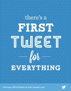 Awww, now you can discover your very first tweet!