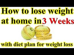 How to Lose Weight at Home in 3 Weeks With Diet Plan for Weight Loss Watch VIDEO here: http://howtoloseweight.solutions/how-to-lose-weight-at-home-in-3-weeks-with-diet-plan-for-weight-loss    How to Lose Weight at Home in 3 Weeks with a Diet Plan for Weight Loss … Click Here: Are you looking to lose weight fast? Are you sick of all the scams out there, like diet pills and infomercial products that promise the world but do not deliver? Then, I have the solution for...