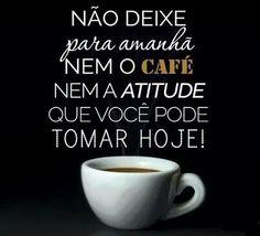 Não deixes para amanhã o que podes fazer hoje. Bom dia. #tiagoferreira #bomdia #tercafeira #atitude