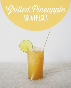 GRILLED PINEAPPLE AGUA FRESCA - from The Kitchy Kitchen