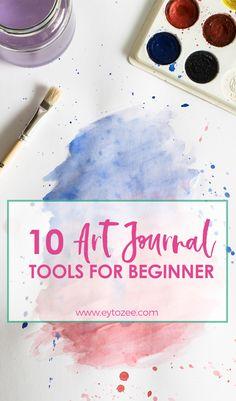10 Art Journal Tools for the Beginner Art Journal Prompts, Art Journal Techniques, Art Journal Pages, Art Journaling, Journal Ideas, Art Therapy Projects, Art Therapy Activities, Types Of Journals, Art Journal Backgrounds