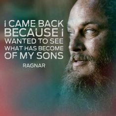 I came back...Ragnar