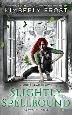 Slightly Spellbound (Southern Witch #4) by Kimberly Frost {May 2014}