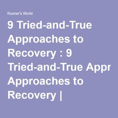 9 Tried-and-True Approaches to Recovery : 9 Tried-and-True Approaches to Recovery | Runner's World