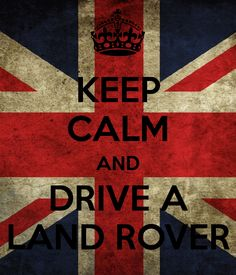 Keep calm drive a Land Rover @4LandRover