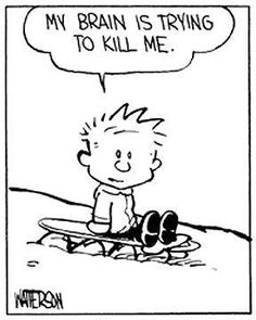 Hobbes Deep -  My brain is trying to kill me!  #msawareness #mshumor #Hobbes