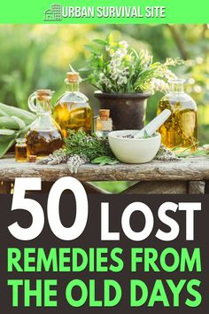 50 Lost Remedies from The Old Days