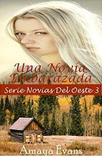 Cazadora De Libros y Magia: Una Novia Embarazada - Saga Novias Del Oeste #03 -...
