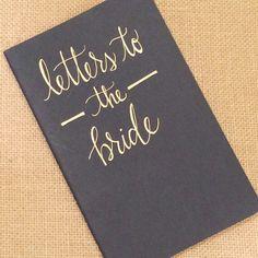 Have Each Bridesmaid Parents Friends Etc Write A Letter To The