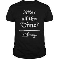 After all this time?  Tshirt and sweater ,Make someone happy with the gift of a lifetime,this includes back to school,thanksgiving,birthdays,graduation,Christmas,Halloween costumes,first day,last day,and any special celebrations. For womens,youth and