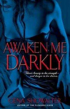 Awaken Me Darkly (Alien Huntress, book 1) by Gena Showalter