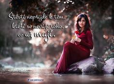 Štěstí nepřijde k těm, kteří si neváží toho, co už mají. Psi, Carpe Diem, Motto, Album, Formal Dresses, Heart, Inspiration, Fashion, Body Con