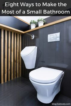 Eight Ways to Make the Most of a Small Bathroom. Just because it's small doesn't mean it won't be beautiful and functional!