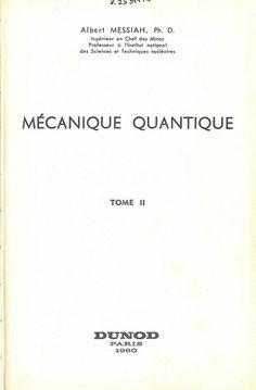 Mécanique quantique / Albert Messiah