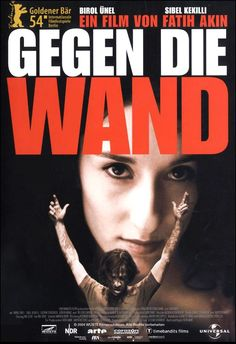 Gegen die Wand (Fatih Akin, 2004)
