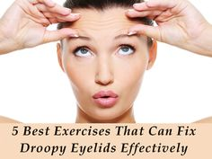 If you have droopy eyelids and want to get rid of it as soon as possible then you can try face yoga for droopy eyelids treatments. These are very easy to apply face yoga for drooping eyelids at your home, so just try them and see the results. Saggy Eyes, Droopy Eyes, Droopy Eye Makeup, Drooping Eyelids, Dry Eyes Causes, Eyelid Lift, Eyebrow Lift, Hooded Eyelids, Face Exercises