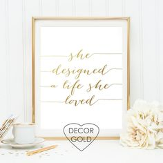 She designed a life she loved quote gold foil print by DecorGold