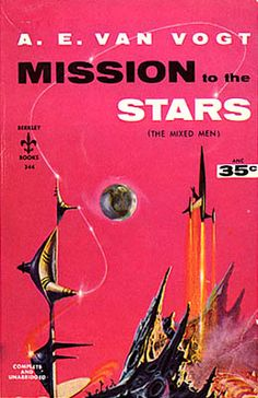 Mission to the Stars by A.E. van Vogt was published in 1952 Cover art Richard Powers