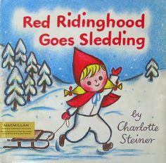 Red Ridinghood Goes Sledding:シャーロット・スタイナー  http://twin-rabbit.com/?pid=72134025