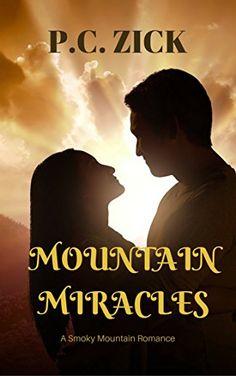 Mountain Miracles: Sweet Romance (Smoky Mountain Romance ...…