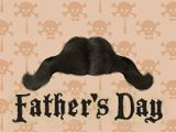 "Ahoy from the Pirate 'Stache! Hear the waves crash, Smell the sea on my mustache, Says the hairy pirate lip, ""All aboard the Dad's Day ship!"" So lift your glass, to your mustache-- swash bucklin' wishes to you! Yo ho! Yo-ho-hope your Father's Day is happy!"