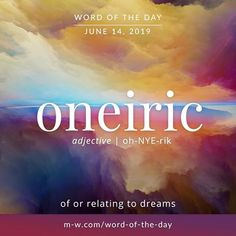 Oneiric - Word of the Day - Dream House Writing Words, Writing Poetry, Writing A Book, Words To Use, New Words, Cool Words, Unusual Words, Rare Words, Vocabulary Words