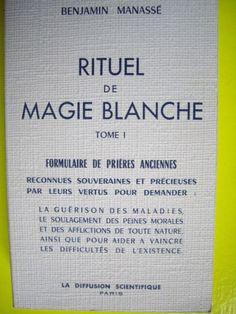 Benjamin Manasse Rituel DE Magie Blanche Tome I Ésotérisme Priéres | eBay
