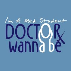 student doctor | ... » Blog Archive » Medicine Student T-Shirt: DOCTOR WANNABE