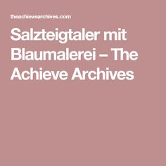 Salzteigtaler mit Blaumalerei – The Achieve Archives