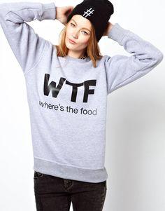 WTF where's the food sweatshirt  Ponemos lo que tu quieras en una camiseta o sudadera. También la puedes traer tu y te la personalizamos.  camisetas douglas C/García Paredes, 32. MADRID http:www/camisetasfelices.com