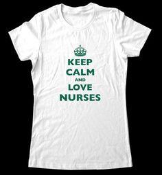 Keep calm and love a nurse :)
