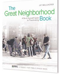 """The Great Neighborhood book"" is a testament to the strength and ingenuity of citizens and their ability to stand up and improve their lives and spaces through Placemaking."