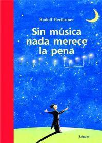 """""""Sin música nada merece la pena"""" Rudolf Herfurtner. Lóguez, 2012. [Los especiales e inclasificables] Las historias y leyendas nos ayudan desde niños a comprender nuestro entorno y los orígenes de todo lo que nos rodea. Y cuando tratan de algo tan importante como la música, entonces esas historias y leyendas merecen ser recopiladas en un maravilloso libro,que nos llevará en un viaje a lo largo de toda la historia de la música, saltando entre las leyendas y las piezas musicales del CD que…"""