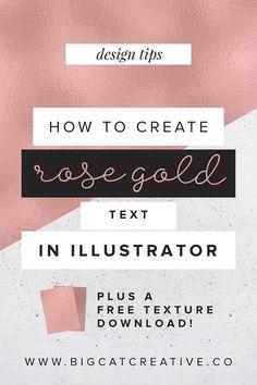 How to Create Rose Gold Text in Illustrator Big Cat Creative Web Design, Website Design, Graphic Design Tutorials, Blog Design, Rose Design, Creative Design, How To Make Rose, Rose Gold Texture, Adobe Illustrator Tutorials