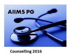 AIIMS PG Counselling 2016 Round 1 & Round 2 Seat Allotment list, Check AIIMS PG 2016 Seat allotment results, download AIIMS PG Allotment letter online.