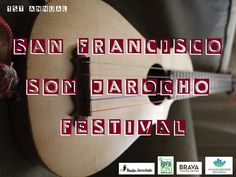 Support the San Francisco Son Jarocho Festival by Camilo Landau, via Kickstarter.