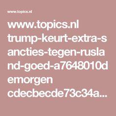 www.topics.nl trump-keurt-extra-sancties-tegen-rusland-goed-a7648010demorgen cdecbecde73c34ab52d60df99584f11d629de9c803c8d3b651f0be962b59d06f ?context=mijn-nieuws &referrerUserId=4084c802-13f5-4a7d-a2c1-1c201942752a