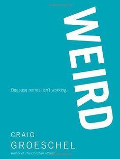 "WEIRD  Because Normal Isn't Working by Craig Groeschel <a href=""https //www.amazon.com/dp/031031576X/ref=cm_sw_r_pi_dp_x_HiYRybBQHMQP5"" rel=""nofollow"" target=""_blank"">www.amazon.com/ </a>"