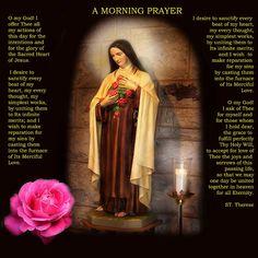 Morning Prayer of St. Therese...a beautiful prayer!