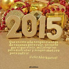 """""""2015 Que en este año tengas cientos de #Razones para #Reir, un sueño por el que #Vivir, mil #Alegrias para disfrutar y ningún motivo para #Sufrir"""". ¡Feliz Año Nuevo! @candidman #Frases #Navidad"""