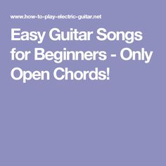 Easy Guitar Songs for Beginners - Only Open Chords!