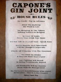 Gangster Capone Gin Joint Speakeasy House Rules Prohibition Poster- could turn into party invites or fun posters! Speakeasy Party, Gatsby Themed Party, Great Gatsby Party, Speakeasy Decor, 1920s Speakeasy, Mafia Party, Roaring 20s Party, 1920s Party, 50 Party