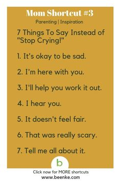 mom hacks Parenting and Inspiration Shortcuts Seven positive things to say instead of quot;stop crying! Get your daily source of awesome life hacks and parenting tips! CLICK NOW to discover more Mom Hacks. Gentle Parenting, Parenting Advice, Kids And Parenting, Parenting Quotes, Peaceful Parenting, Parenting Classes, Parenting Styles, Foster Parenting, Mentally Strong