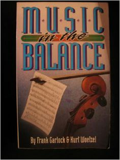 Music in the balance: Frank Garlock This book is OK and does make some good points, but it certainly adds to Scripture, which takes away its authority.