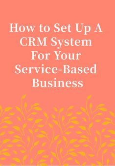 How to create a CRM system for your service based business. What is CRM and how to get started. Best Business Ideas, Business Tips, Online Business, Time Management Tips, Business Management, Business Marketing, Online Marketing, Create Quotes, Small Business Organization