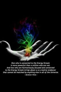 """""""One who is connected to the Energy Stream is more powerful than a million who are not."""" - Abraham-Hicks   http://fruendtfuture.igniteinc.biz/"""