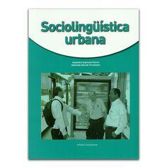 Sociolingüística urbana – Alejandro Espinosa Patrón y Adelaida Salcedo Fernández – Universidad Autónoma del Caribe www.librosyeditores.com Editores y distribuidores.